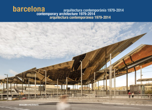 Barcelona Arquitectura contemporánea 1979-2014 / Contemporary Architecture