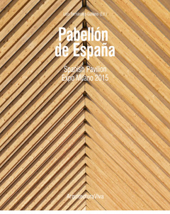 Arquitectura Viva presents monograph about Spanish Pavilion for the Milan Expo 2015