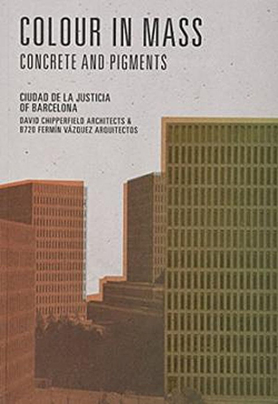 Concrete and Pigments on the New City of Justice of Barcelona
